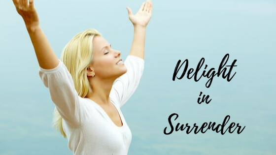 Delight in Surrender