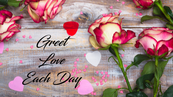 Greet Love Each Day